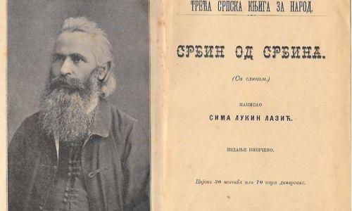 19. srpnja 1904. umro Sima Lukin Lazić – kako je Srbija u Austro-Ugarskoj širila velikosrpstvo?